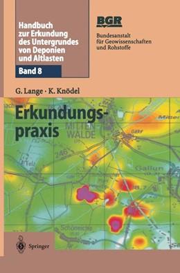 Abbildung von Lange / Knödel | Handbuch zur Erkundung des Untergrundes von Deponien und Altlasten | 2002 | Band 8: Erkundungspraxis