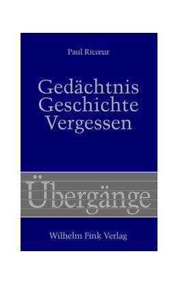 Abbildung von Ricoeur | Gedächtnis, Geschichte, Vergessen | 2004 | Aus dem Französischen von Hans... | 50