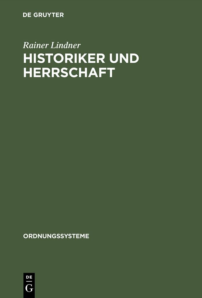Historiker und Herrschaft   Lindner   Reprint 2014, 1999   Buch (Cover)