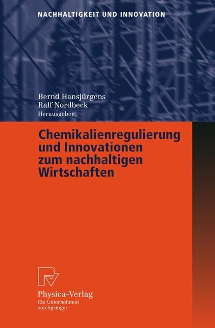 Abbildung von Hansjürgens / Nordbeck | Chemikalienregulierung und Innovationen zum nachhaltigen Wirtschaften | 2005