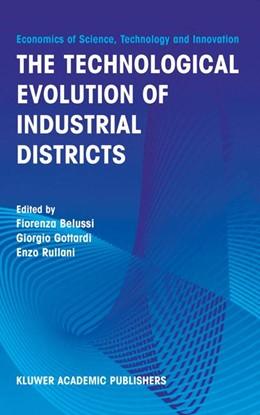 Abbildung von Belussi / Gottardi / Rullani   The Technological Evolution of Industrial Districts   2003