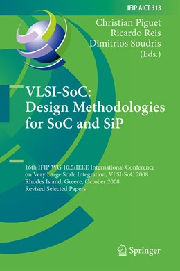 Abbildung von Piguet / Reis / Soudris | VLSI-SoC: Design Methodologies for SoC and SiP | 2010 | 16th IFIP WG 10.5/IEEE Interna... | 313