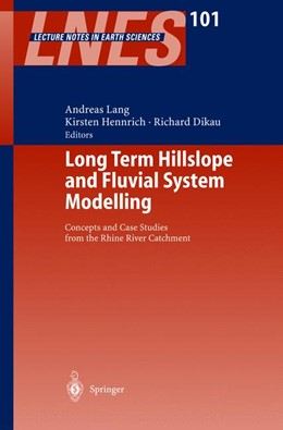 Abbildung von Lang / Hennrich / Dikau | Long Term Hillslope and Fluvial System Modelling | 2003 | Concepts and Case Studies from... | 101
