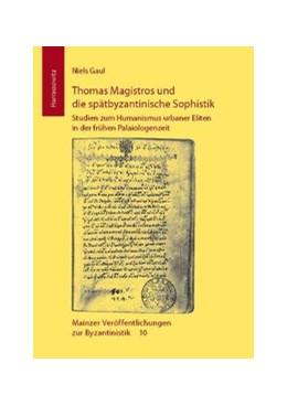 Abbildung von Gaul | Thomas Magistros und die spätbyzantinische Sophistik | 2011