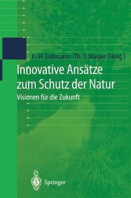 Abbildung von Erdmann / Mager | Innovative Ansätze zum Schutz der Natur | 1999