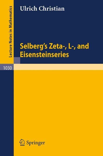 Abbildung von Christian   Selberg's Zeta-, L-, and Eisensteinseries   1983