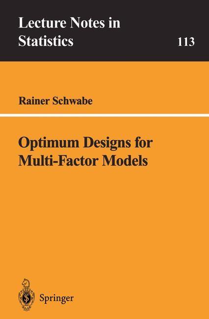 Abbildung von Schwabe | Optimum Designs for Multi-Factor Models | 1996