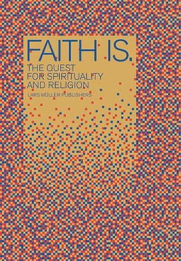 Abbildung von Niederberger / Müller | Faith Is | 2008 | The Quest for Spirituality and...