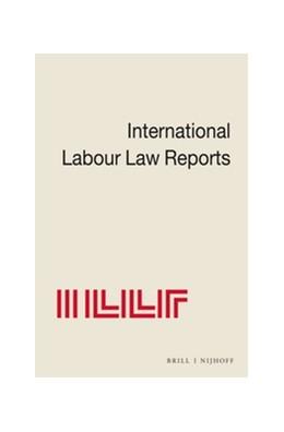 Abbildung von Gladstone / Aaron / Verdier / Wedderburn of Charlton / Weiss / Sigeman / Bar-Niv | International Labour Law Reports, Volume 18 | 2000 | 18