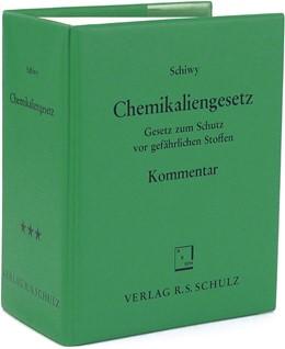 Abbildung von Schiwy / Becker   Chemikaliengesetz   Loseblattwerk mit Aktualisierungen   2019   Kommentar und Sammlung deutsch...