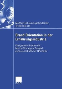 Abbildung von Schramm / Spiller / Staack | Brand Orientation in der Ernährungsindustrie | 2004 | Erfolgsdeterminanten der Marke...