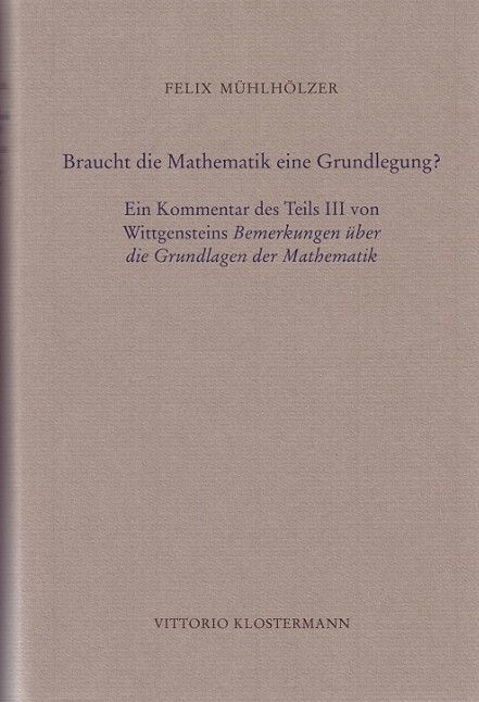Abbildung von Mühlhölzer | Braucht die Mathematik eine Grundlegung? | 2010