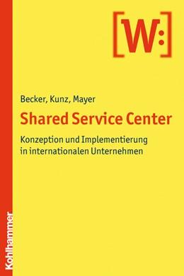 Abbildung von Becker / Kunz / Mayer | Shared Service Center | 2009 | Konzeption und Implementierung...