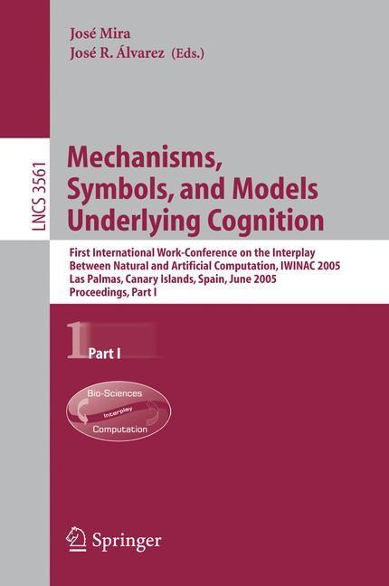 Abbildung von Mira / Álvarez | Mechanisms, Symbols, and Models Underlying Cognition | 2005