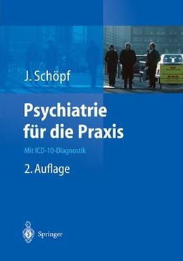 Abbildung von Schöpf | Psychiatrie für die Praxis | 2., neu bearb. Aufl. | 2003 | Mit ICD-10-Diagnostik