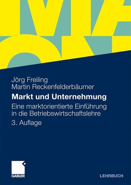 Abbildung von Freiling / Reckenfelderbäumer | Markt und Unternehmung | 3., überarb. u. erw. Aufl. 2010 | 2009