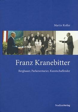 Abbildung von Kofler | Franz Kranebitter | 2005 | Bergbauer, Parlamentarier, Kun...
