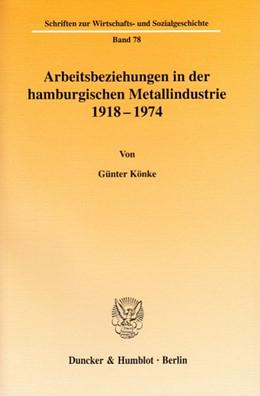 Abbildung von Könke | Arbeitsbeziehungen in der hamburgischen Metallindustrie 1918 - 1974. | 2004 | 78