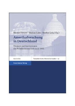 Abbildung von Dreyer / Kaim / Lang   Amerikaforschung in Deutschland   2004   Themen und Institutionen der P...   22
