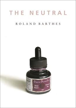 Abbildung von Barthes   The Neutral   2005