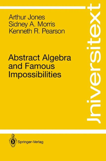 Abbildung von Jones / Morris / Pearson | Abstract Algebra and Famous Impossibilities | 1st ed. 1991. Corr. 2nd printing | 1993