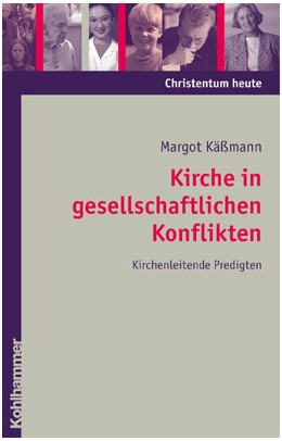 Abbildung von Käßmann | Kirche in gesellschaftlichen Konflikten | 2003 | Kirchenleitende Predigten | 4