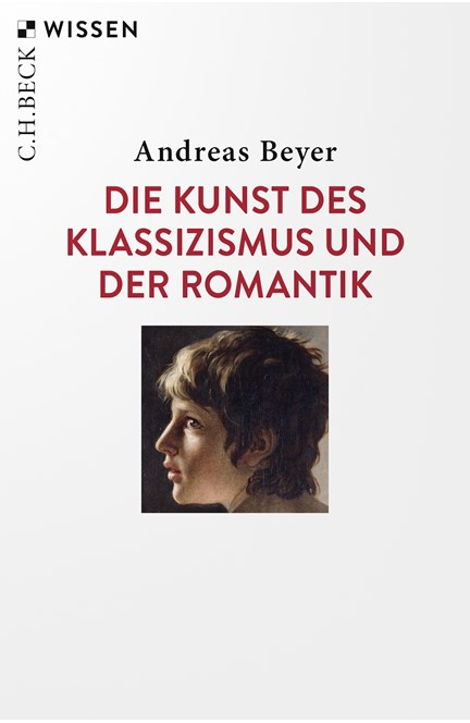 Cover: Andreas Beyer, Die Kunst des Klassizismus und der Romantik