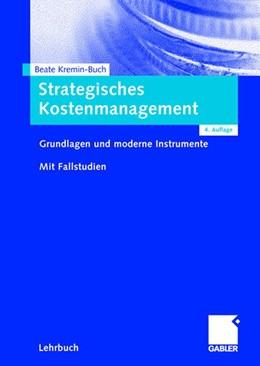 Abbildung von Kremin-Buch | Strategisches Kostenmanagement | 4., überarb. | 2007 | Grundlagen und moderne Instrum...