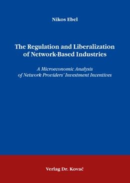 Abbildung von Ebel | The Regulation and Liberalization of Network-Based Industries | 2009 | A Microeconomic Analysis of Ne... |  143