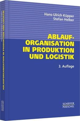 Abbildung von Küpper / Helber   Ablauforganisation in Produktion und Logistik   3. aktualisierte und erweiterte Auflage 2004   2004