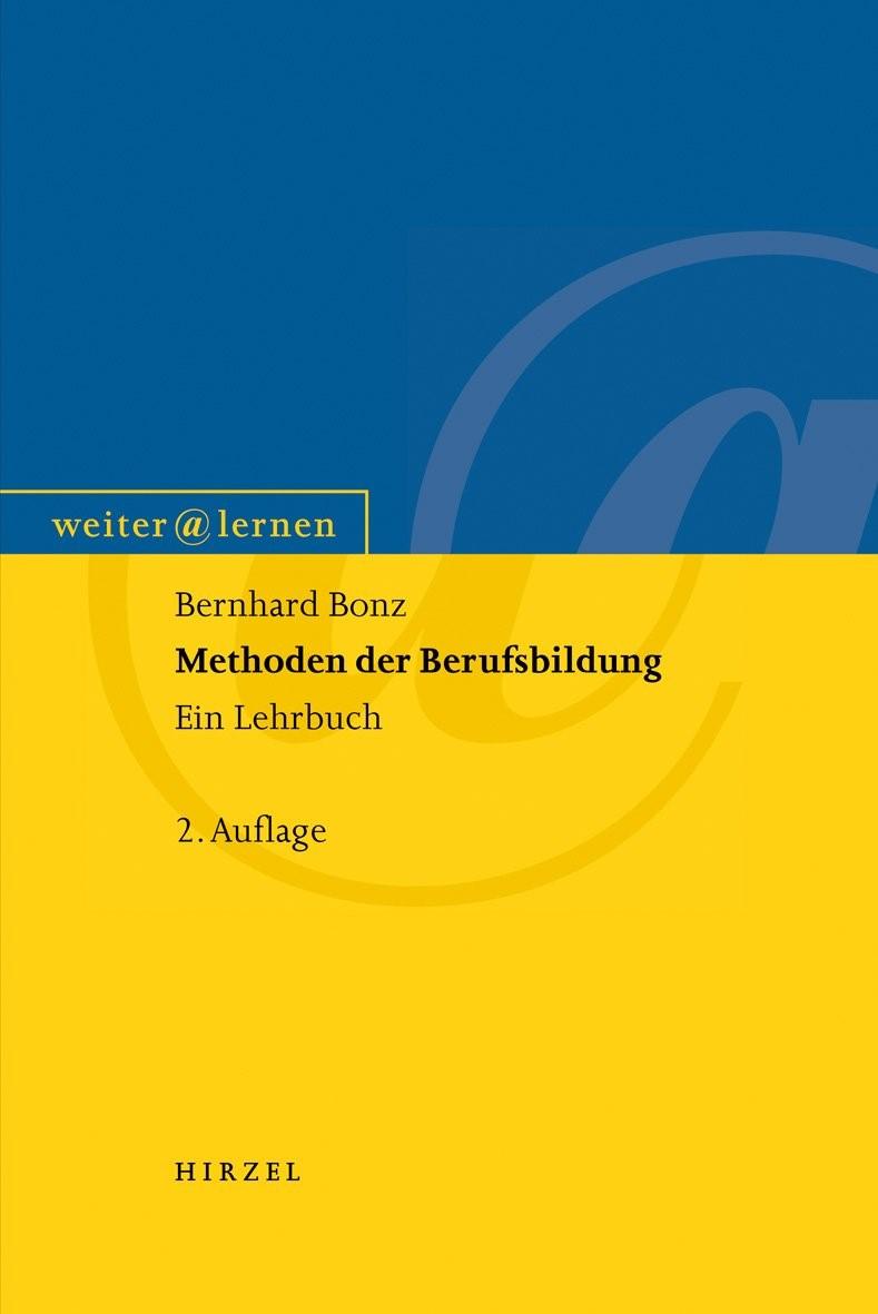 Abbildung von Bonz   Methoden der Berufsbildung   neubearbeitete und ergänzte Auflage   2009