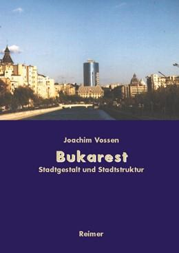 Abbildung von Vossen | Bukarest - Die Entwicklung des Stadtraums | 2004