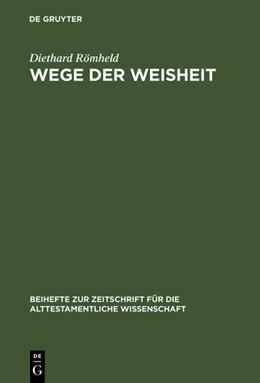 Abbildung von Römheld | Wege der Weisheit | Reprint 2018 | 1989 | Die Lehren Amenemopes und Prov... | 184