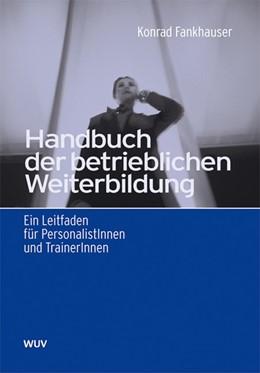 Abbildung von Fankhauser   Handbuch der betrieblichen Weiterbildung   2005   Ein Leitfaden für PersonalistI...