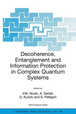 Abbildung von Akulin / Sarfati / Kurizki / Pellegrin | Decoherence, Entanglement and Information Protection in Complex Quantum Systems | 2005 | Proceedings of the NATO ARW on... | 189