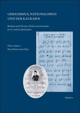Abbildung von Adanir / Bonwetsch   Osmanismus, Nationalismus und der Kaukasus   2005   Muslime und Christen, Türken u...   09