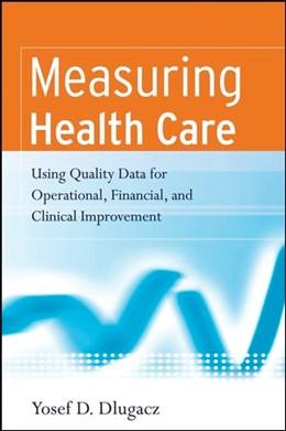 Abbildung von Dlugacz | Measuring Health Care | 1. Auflage | 2006