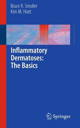 Abbildung von Smoller / Hiatt | Inflammatory Dermatoses: The Basics | 2010