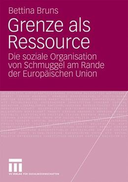Abbildung von Bruns | Grenze als Ressource | 2009 | Die soziale Organisation von S...