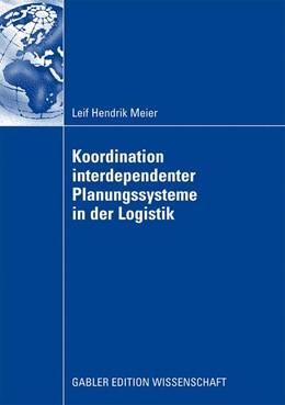 Abbildung von Meier   Koordination interdependenter Planungssysteme in der Logistik   2008