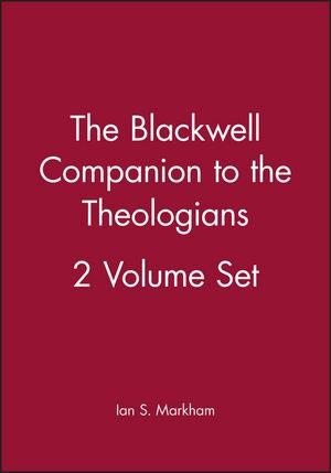 Abbildung von Markham | The Blackwell Companion to the Theologians | 1. Auflage | 2009