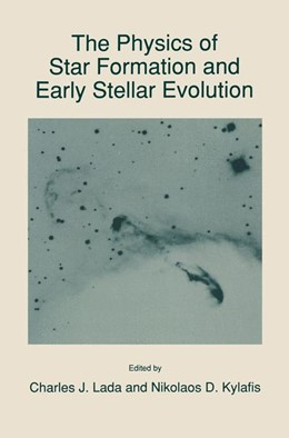 Abbildung von Lada / Kylafis | The Physics of Star Formation and Early Stellar Evolution | 1991