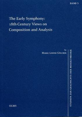 Abbildung von Göllner   The Early Symphony: 18th-Century Views on Composition and Analysis   2004