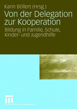 Abbildung von Böllert   Von der Delegation zur Kooperation   2007   Bildung in Familie, Schule, Ki...