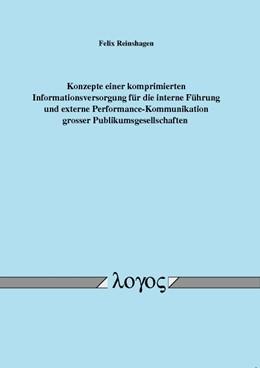 Abbildung von Reinshagen | Konzepte einer komprimierten Informationsversorgung für die interne Führung und externe Performance-Kommunikation grosser Publikumsgesellschaften | 2009