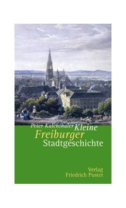 Abbildung von Kalchthaler   Kleine Freiburger Stadtgeschichte   2006
