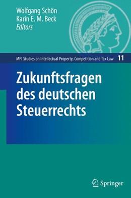 Abbildung von Schön / Beck | Zukunftsfragen des deutschen Steuerrechts | 2009 | 11