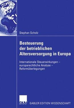 Abbildung von Scholz   Besteuerung der betrieblichen Altersversorgung in Europa   1. Auflage   2006   beck-shop.de