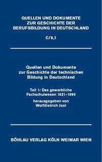 Abbildung von Jost / Schütte | Quellen und Dokumente zur Geschichte der technischen Bildung in Deutschland | 2003