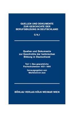 Abbildung von Jost / Schütte   Quellen und Dokumente zur Geschichte der technischen Bildung in Deutschland   2003